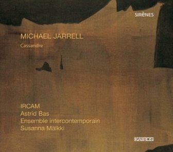 Michael Jarrell Cd-jarrell-cassandre