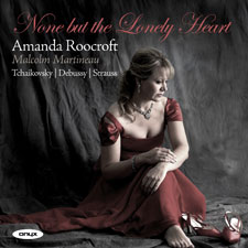 Amanda Roocroft: None but the Lonely Heart